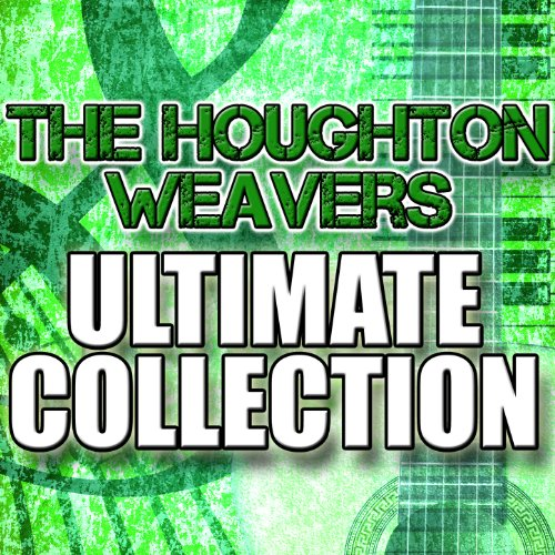 The Houghton Weavers Ultimate ...