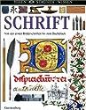 Schrift - Von den ersten Bilderschriften bis zum Buchdruck