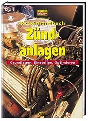 Praxishandbuch Zündanlagen: Grundlagen - Einstellen - Optimieren