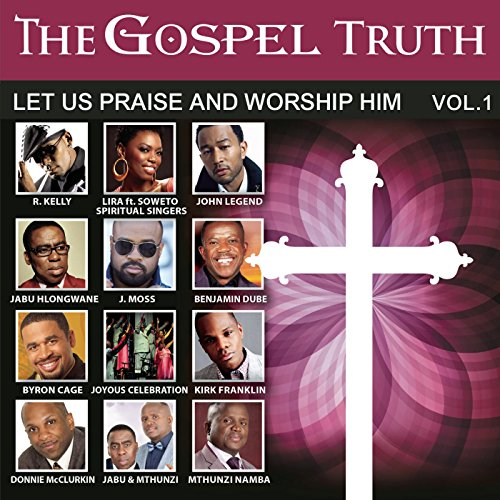 The Gospel Truth - Let Us Prai...