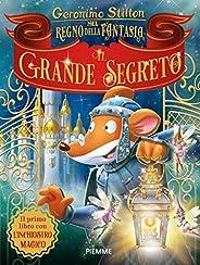 Il grande segreto nel Regno della Fantasia. Ediz. a colori