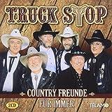 Truck Stop. Country Freunde Für Immer