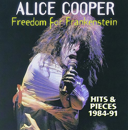 Freedom for Frankenstein - Hits & Pieces 1984-91 by ALICE COOPER (1998-05-19)