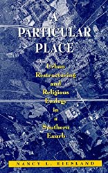 A Particular Place: Urban Restructuring and Religious Ecology in a Southern Exurb