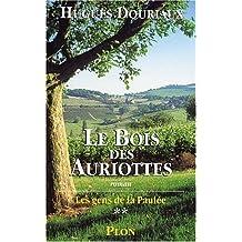 Les Gens de la Paulée, tome 2 : Le Bois des Auriottes
