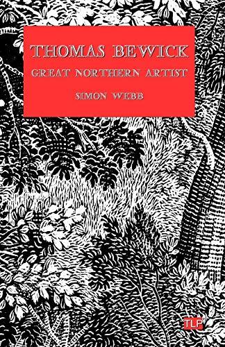 Thomas Bewick: Great Northern Artist por Simon Webb