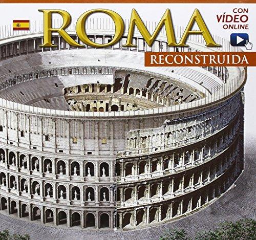 Roma ricostruita. Ediz. spagnola. Con video online
