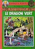 Les aventures de Jeannette Pointu - Le Dragon vert