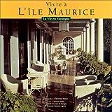 Vivre à l'île Maurice - La Vie en Varangue