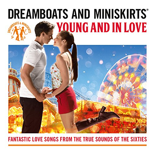 Dreamboats & Miniskirts: Young...