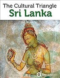 Sri Lanka Revealed: Cultural Triangle (Anuradhapura, Sigiriya, Polonnaruwa, Dambulla): (Travel Guide) (English Edition)
