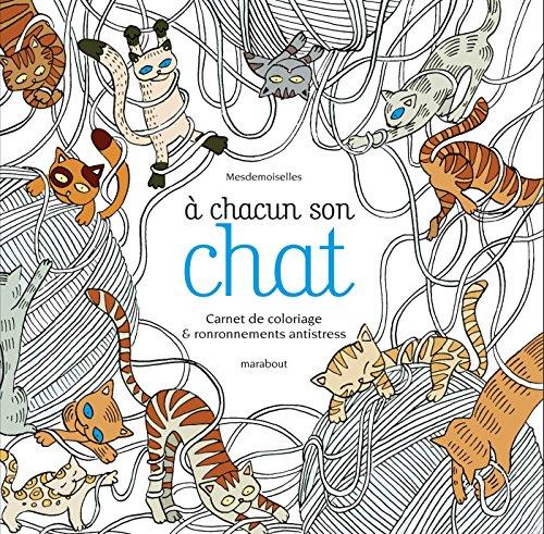A chacun son chat : Carnet de coloriage & ronronnements antistress par From Marabout