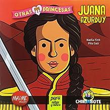 Juana Azurduy. Colección Otras Princesas