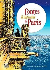 Contes et légendes de Paris par Loïc Tréhin