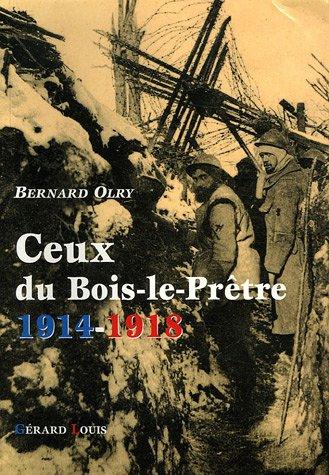 Ceux du Bois-le-Prêtre 1914-1918 : Père Hilarion - Croix des Carmes - Quart en Réserve