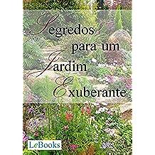 Segredos para um jardim exuberante (Coleção Casa & Jardim)