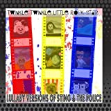 Lullaby Versions of Sting and the Police by Twinkle Twinkle Little Rock Star (2011-03-28)