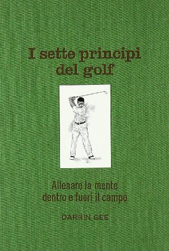 i-sette-principi-del-golf-allenare-la-mente-dentro-e-fuori-il-green
