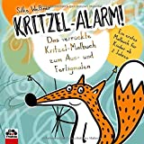 Kritzel-Alarm! Das verrückte Kritzel-Malbuch zum Aus- und Fertigmalen: Ein erstes Kritzelbuch für Kinder ab 2 Jahren