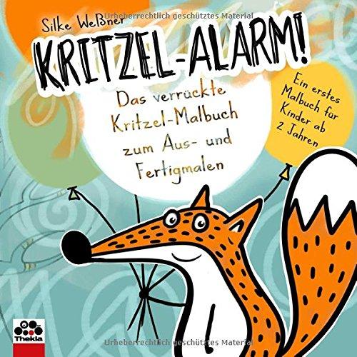 Kritzel-Alarm! Das verrückte Kritzel-Malbuch zum Aus- und Fertigmalen: Ein erstes Kritzelbuch für Kinder ab 2 Jahren (Alarm Geschenk)