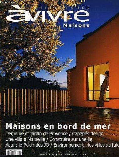 Architectures a vivre n°43 : maisons en bord de mer - demeure et jardin de provence / canapé design - une villa à marseille / construire sur une île - actu : le pékin des jo / environnement : les villes du futur