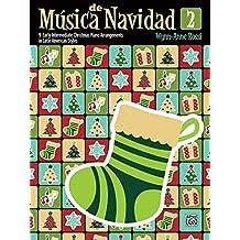 Música de Navidad, Book 2 - 9 Early Intermediate Christmas Piano Arrangements in Latin American Styles (Musica Latina) (Música Latina, Band 2)