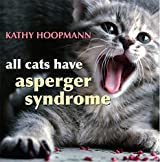 All Cats Have Asperger Syndrome