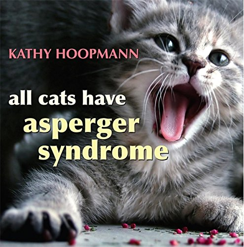 All Cats Have Asperger Syndrome por Kathy Hoopmann