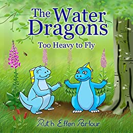 The Water Dragons: Too Heavy to Fly by [Parlour, Ruth Ellen]
