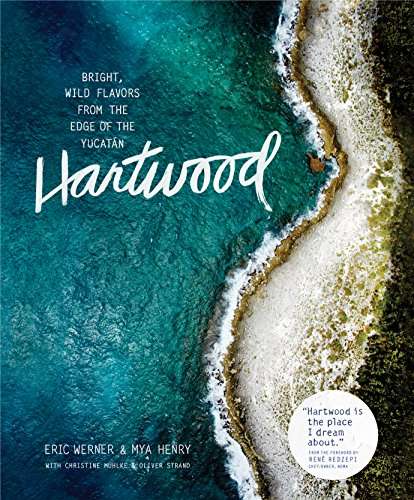 Hartwood: Bright, Wild Flavors from the Edge of the Yucatán (English Edition)