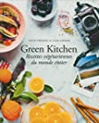 Green Kitchen - Recettes végétariennes du monde entier
