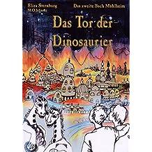 Die Bücher Mühlheim: Das Tor der Dinosaurier. Das zweite Buch Mühlheim