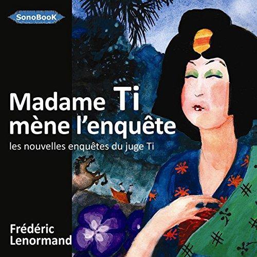 Madame Ti Mene l Enquete Livre Audio par Frédéric Lenormand