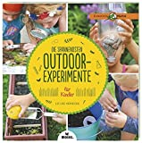 Die spannendsten Outdoor-Experimente für Kinder (Expedition Natur) - Liz Lee Heinecke