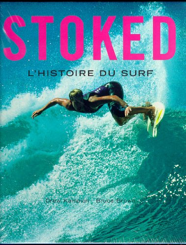 STOKED. L'histoire du surf (Hors Collection) (Surf Bruce Brown)