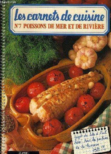 LES CARNETS DE CUISINE N°7 POISSONS DE MER ET DE RIVIERE. par COLLECTIF