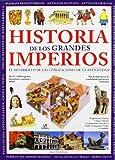 Historia de los Grandes Imperios: El Desarrollo de las Civilizaciones de la Antigüedad (Viviendo la Historia)