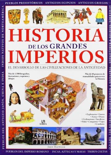 Historia de los Grandes Imperios: El Desarrollo de las Civilizaciones de la Antigüedad (Viviendo la Historia) por John Haywood