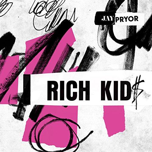 Rich Kid$ [Explicit]