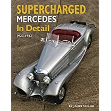 Supercharged Mercedes In Detail: 1923 - 1942