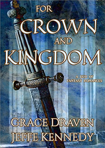 For Crown and Kingdom: A Duo of Fantasy Romances