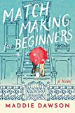 Matchmaking for Beginners: A Novel (English Edition)