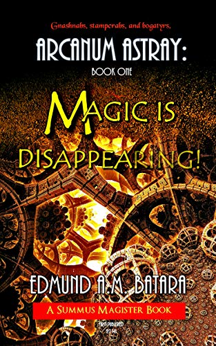 Book cover image for ARCANUM ASTRAY:  MAGIC IS DISAPPEARING! (Book One of the Summus Magister Series)