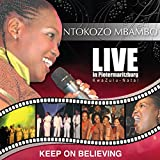 Keep On Believing (Live In Pietermaritzburg, Kwa- Zulu Natal)