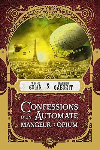 Confessions d'un automate mangeur d'opium (Steampunk)