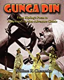 Gunga Din: From Kipling's Poem to Hollywood's Action-Adventure Classic (English...