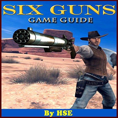 Six Guns Game Guide (Six-guns Spiel)