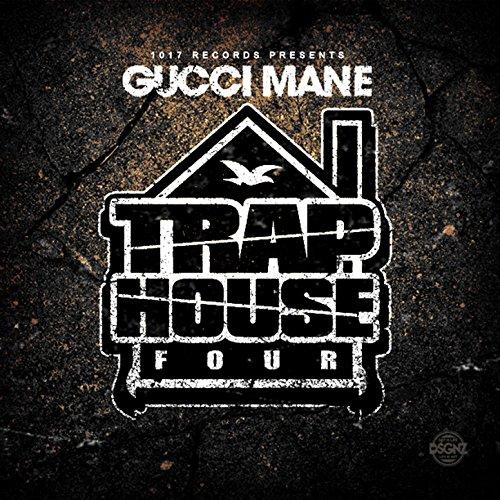 Trap House 4 [Explicit] (Gucci Mane Trap House)