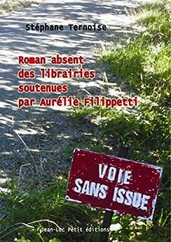 Roman absent des librairies soutenues par Aurélie Filippetti par [Ternoise, Stéphane]