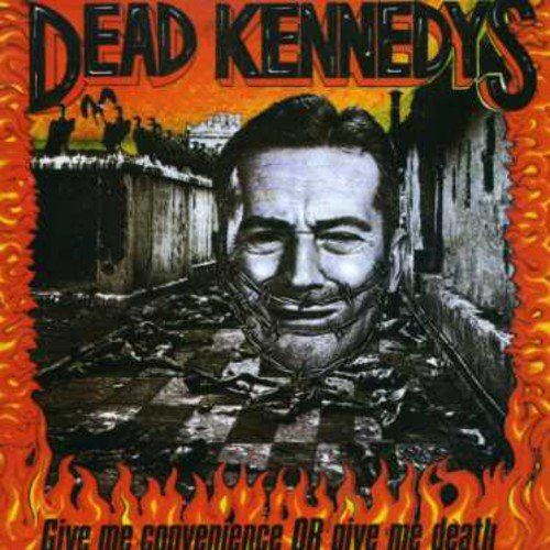 Dead Kennedys: Give Me Convenience Or Give Death (Audio CD)